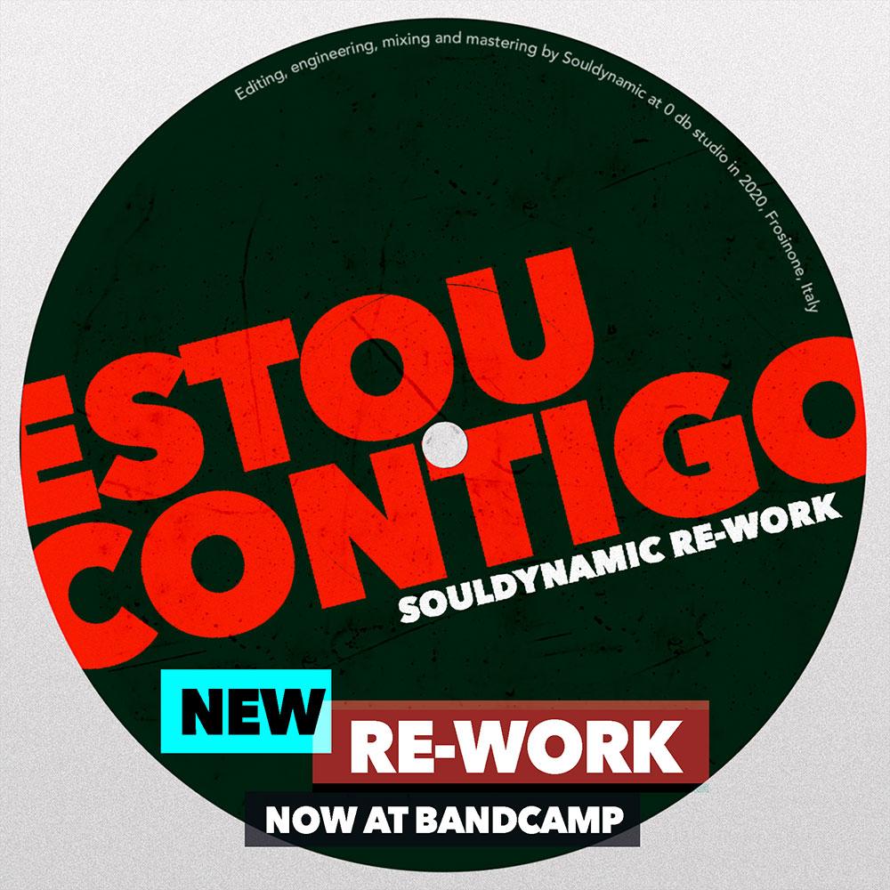 Estou Contigo Souldynamic Re-work OUT NOW at Bandcamp