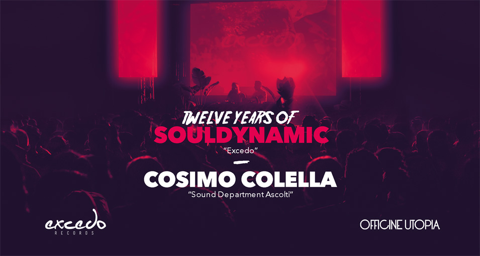 12 years of Souldynamic with Cosimo Colella for the Excedo Records Label Party